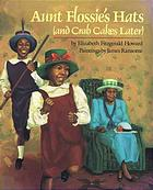 Aunt Flossie's hats by Elizabeth Fitzgerald Howard, illustrated by James Ransome
