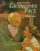 Grandpa's Face by Eloise Greenfield, illustrated by Floyd Cooper