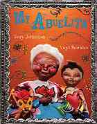 My Abuelita by Tony Johnston, illustrated by Yuyi Morales