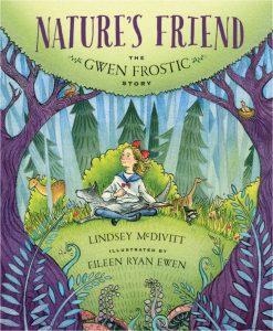 Nature's Friend The Gwen Frostic Story by Lindsey McDivitt